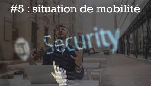 10 règles pour sécuriser son SI en mobilité
